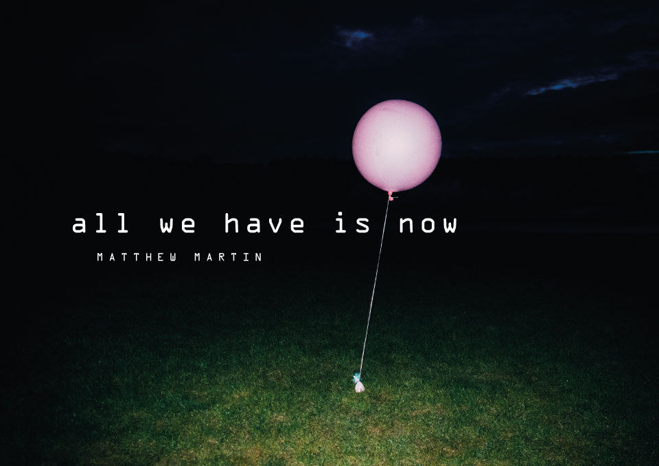 Cover Design: All We Have Is Now - Matthew Martin